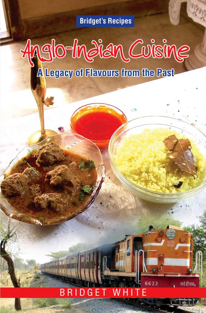 ANGLO-INDIAN CUISINE - A LEGACY OF FLAVOURS OF THE PAST