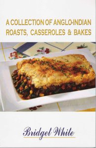 A Collection of Anglo-Indian Roasts Casseroles and Bakes