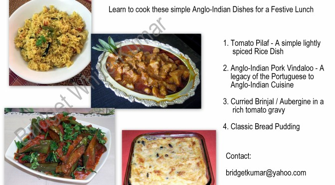Learn how to cook a simple perfect Anglo-Indian Meal of old Classic Colonial Dishes for a Festive Lunch at BRIDGET WHITE-KUMAR'S COOKING CLASSES IN BANGALORE